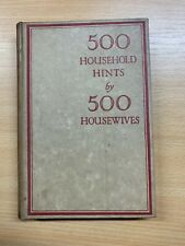 "1928 ""500 HOUSEHOLD HINTS BY 500 HOUSEWIVES"" VINTAGE HARDBACK BOOK (P3)"
