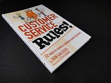 Customer Service Rules! 52 Ways to Create A Customer- Centric Business