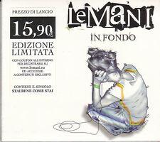 LE MANI IN FONDO - CD (NUOVO SIGILLATO) DIGIPACK