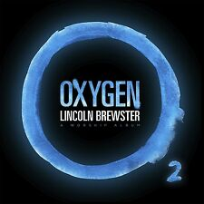 Oxygen by Lincoln Brewster (CD, Integrity Music) New