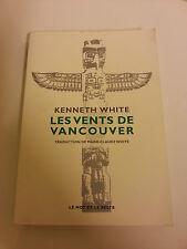 Les vents de Vancouver / Kenneth White / LE MOT ET LE RESTE