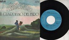 IL GUARDIANO DEL FARO disco 45 AMORE GRANDE AMORE LIBERO + GUARDA E'MATTINO 1975