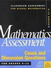 Mathematics Assessment: Cases and Discussion Questions for Grades 6-12 (Classroo