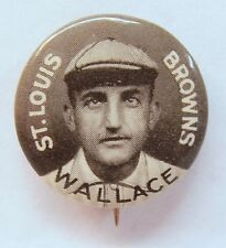 1910 P2 WALLACE large ltrs S.L. Browns HALL OF FAME pinback button Sweet Caporal