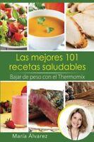 Las mejores 101 recetas saludables. Bajar de peso con el Thermomix (Spanish E…