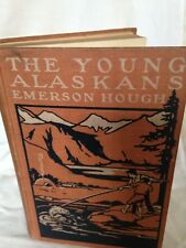The Young Alaskans, By Emerson Hough (1908 Hardcover, Illustrated)