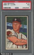 1952 Bowman SETBREAK #172 Ebba ST. Claire Boston Braves PSA 7 NM