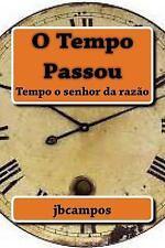 O Tempo Passou : Tempo o Senhor Da Razão by jbcampos campos (2016, Paperback)