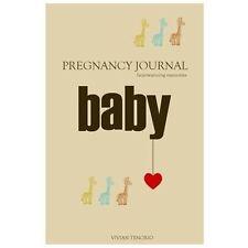 Pregnancy Journal: Heartwarming Memories: By Vivian Tenorio