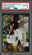 1996 Ultra Power Plus Gold Medallion Frank Thomas White Sox HOF PSA 10 POP 1