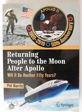 Returning People to the Moon After Apollo by Pat Norris, 2019, Book