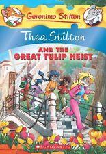 Thea Stilton and the Great Tulip Heist: A Geronimo Stilton Adventure by Thea Sti