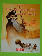 DIE PIONIERE DER NEUEN WELT HC NR. 3 - DAS DORF IN... / F.J. CHARLES / SPLITTER