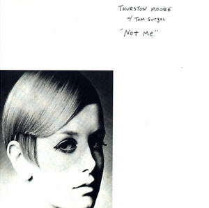 """THURSTON MOORE WITH TOM SURGAL - """"NOT ME"""" - CD - UK IMPORT - 2016 - LIMITED EDN"""