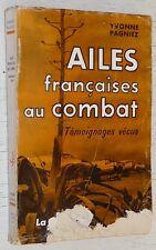 GUERRE ALGERIE AVIATION AILES FRANCAISES AU COMBAT TEMOIGNAGES VECUS Y. PAGNIEZ