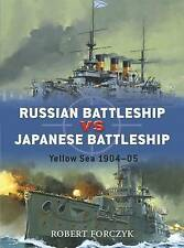 Russian Battleship Vs Japanese Battleship: Yellow Sea 1904-05 by Robert Forczyk…