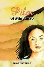 Pilar of Mindanao: A Story of Courage and Love in World War II (Paperback or Sof