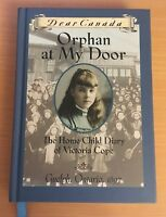 Orphan at My Door Dear Canada Series Child Diary Ontario 1897 HC