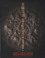 Ancient Chinese Bronzes from the Shouyang Studio - Shouyang jijin