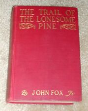 The Trail of the Lonesome Pine by John Fox Jr-1st edition Oct. 1908 -Collectible