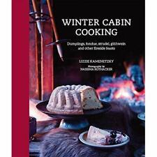 Winter Cabin Cooking - Dumplings, fondue, gluhwein and  - Hardcover NEW Lizzie K