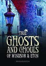 True fantasmi e Ghoul di Windsor & Eton da Brian Langston (Rilegato, 2016)