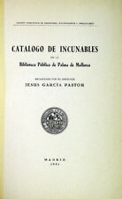 Catalogo de incunables de la Biblioteca Publica de Palma de Mallorca 1951