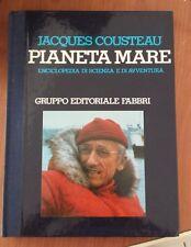 JACQUES COUSTEAU - PIANETA MARE ENC. DI SCIENZA E DI AVVENTURA - FABBRI ED.