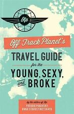 Off Track Planet's Travel Guide For the Young, Sexy, and Broke BRAND NEW