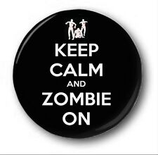 KEEP CALM & ZOMBIE ON  - 1 inch / 25mm Button Badge - Novelty Cute