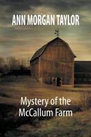 Mystery of the Mccallum Farm by Taylor, Ann Morgan