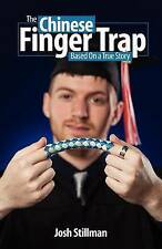 The Chinese Finger Trap by Stillman, Josh