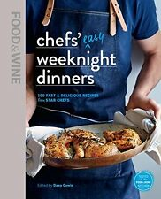 Food & Wine: Chefs Easy Weeknight Dinners by The Editors of Food & Wine