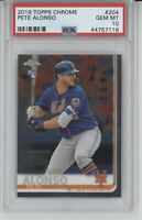 2019 Topps Chrome Pete Alonso #204 Rookie Card RC PSA 10 GEM MT Mets