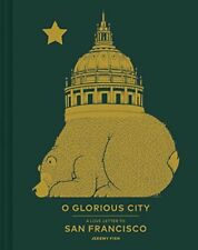 O Glorious City: A Love Letter to San Francisco by Fish, Jeremy