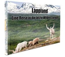 Lappland - Eine Reise in die letzte Wildnis Europas von Alexander Idelmann (2016, Gebundene Ausgabe)