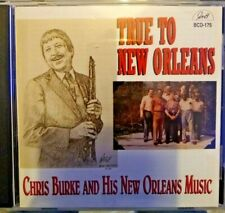CHRIS BURKE AND HIS NEW ORLEANS MUSIC: TRUE TO NEW ORLEANS CD.