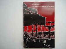 The Breaker Whistle Blows Mining Disasters and Labor Leaders Ellis Roberts 1984