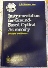Instrumentation for Ground-Based Optical Astronomy : Present and Future - The...