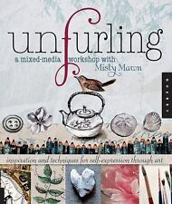 Unfurling: Creative Exercises and Ideas for Blossoming as an Artist, , Very Good