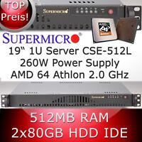 1U / 1HE Supermicro Server • AMD Athlon 64bit 2.0 GHz • 512MB RAM • 2 x 80GB HDD