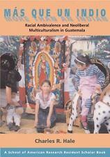 A School for Advanced Research Resident Scholar Book: Mas Que un Indio by...