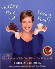 Getting Thin and Loving Food: 200 Easy Recipes to Take You Where You W-ExLibrary
