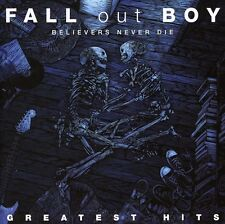 Fall Out Boy - Believers Never Die: Greatest Hits [New CD]