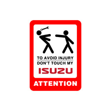 Don't Touch My Isuzu Attention Decal Stickers Funny Creative