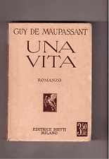 UNA VITA - GUY DE MAUPASSANT - EDITRICE BIETTI 1931- COLLANA RECLAME