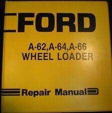 Ford A-62, A-64 & A-66 Wheel Loader Service Repair Manual