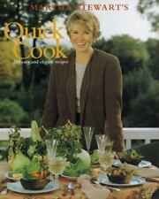 Martha Stewart's Quick Cook : Two Hundred Easy and Elegant Recipes by Martha Ste