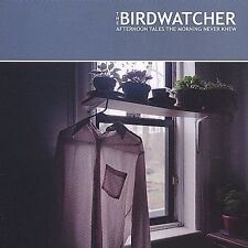 THE BIRDWATCHER - Afternoon Tales The Morning Never Knew - CD - BUY 3 GET 1 FREE