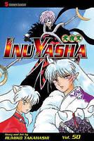 InuYasha, Volume 50 by Rumiko Takahashi  2010 VIZ Media Manga English